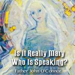 Is it Really Mary Who Is Speaking?