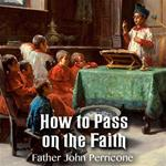 How to Pass on the Faith