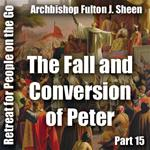 Retreat For People On The Go - Part 15: The Fall and Conversion of Peter