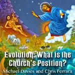 Evolution: What is the Church's Position?