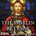 Dublin Retreat - Complete Album of 16 Talks