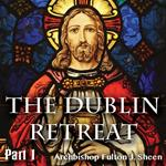 Dublin Retreat: Part 01 - Men Called By God