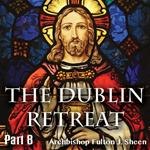 Dublin Retreat: Part 08 - The Suffering Mother Of The Church