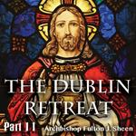 Dublin Retreat: Part 11 - Casting The Shadow Of Christ