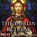 Dublin Retreat: Part 14 - Receiving The Gift Of Celibacy