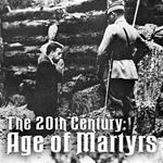 The Twentieth Century: Age of Martyrs: The Meaning Of The Cross