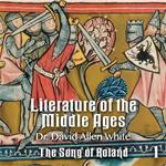 Literature of the Middle Ages - Part 1 - The Song of Roland