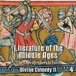 Literature of the Middle Ages - Part 4 - Dante's Divine Comedy (Part II)