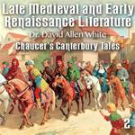 Late Medieval and Early Renaissance Literature - Part 2 - Chaucer's Canterbury Tales