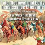 Late Medieval and Early Renaissance Literature - Part 4 - The Wakefield Noah
