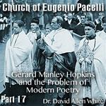 Church of Eugenio Pacelli - Part 17 - Gerard Manley Hopkins and the Problem of Modern Poetry