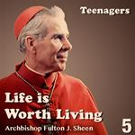 Life Is Worth Living: Part 05 - Teenagers