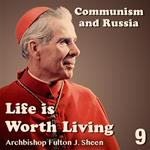 Life Is Worth Living: Part 09 - Communism and Russia