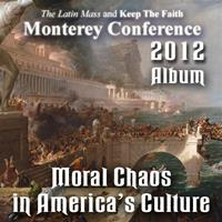 2012 - Moral Chaos in America's Culture - Album - Monterey Conference