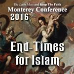 End-Times for Islam? - from Has the Final Battle Begun?:  Monterey 2016
