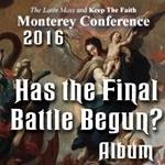 Has the Final Battle Begun?: ALBUM - Monterey 2016
