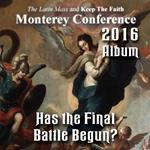 2016 - Has the Final Battle Begun? - Album - Monterey Conference