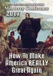 How to Make America REALLY Great Again - The Latin Mass Monterey Conference 2017 - ALBUM