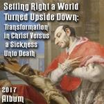 2017 - Setting Right a World Turned Upside Down - Album