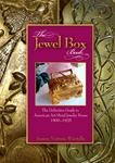 The Jewel Box Book: The Definitive Guide to American Art Metal Jewelry Boxes, 1900-1925 by Joanne V Wiertella