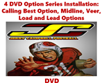 4 DVD Option Series Installation: Calling Best Option, Midline, Veer, Load and Lead Options