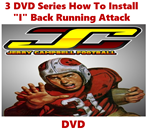 "3 DVD Series Featuring How To Install a ""I"" Back Running Attack"
