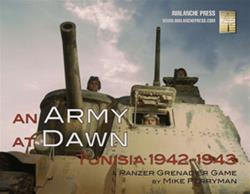 Panzer Grenadier. An Army at Dawn: Tunisia 1943