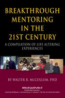 Breakthrough Mentoring in the 21st Century: A Compiliation of Life Altering Experiences