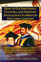 How to Mentor Doctoral Learners Using Emotional, Cultural and Spiritual Intelligence
