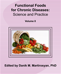 Functional Foods and Chronic Diseases: Science and Practice (Volume 8)