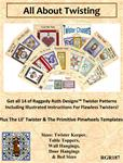 369187 All About Twisting! - 2 Twister Templates - 14 patterns:Twister Keeper, Table Toppers, Wall Hangings, Door Hangings, & Bed Sizes - Creating 32 Different Sized quilts