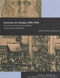 ALEXANDER, David Thomason. American Art Medals, 1909-1995. The Circle of Friends of the Medallion and the Society of Medalists.