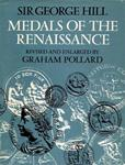 HILL, Sir George Francis. Medals of the Renaissance.