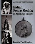 PRUCHA, F.P. Indian Peace Medals in American History.