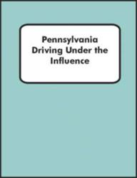 Pennsylvania Driving Under the Influence