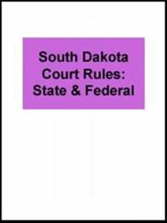 South Dakota Court Rules, State & Federal