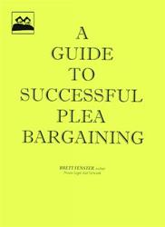 A Guide To Successful Plea Bargaining