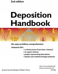 Deposition Handbook: The Essential Guide for Anyone Facing or Conducting a Deposition