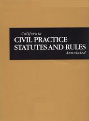California Civil Practice Statutes and Rules Annotated