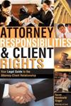Attorney Responsibilities and Client Rights