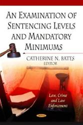 An Examination of Sentencing Levels and Mandatory Minimums