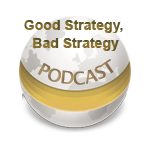 Good Strategy, Bad Strategy - Podcast
