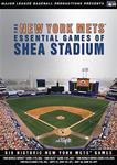NEW YORK METS ESSENTIAL GAMES OF SHEA