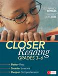 Closer Reading Grades 3-6 - Better Prep, Smarter Lessons, Deeper Comprehension