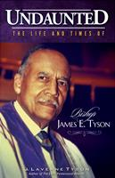 01. Undaunted - The Life and Times of Bishop James E. Tyson