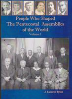 06. People Who Shaped the Pentecostal Assemblies of The World / Vol. 1