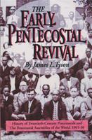 07. The Early Pentecostal Revival