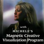 Michele's Magnetic Creative Visualization MP3s