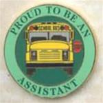 Proud To Be A School Bus Assistant Pin