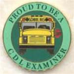 Proud To Be A School Bus CDL Examiner Pin